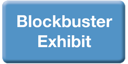 Blockbuster Exhibit