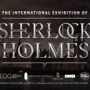 The International Exhibition of Sherlock Holmes – Now Open!