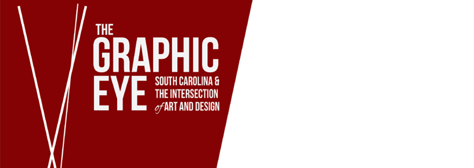 The Graphic Eye: South Carolina and the Intersection of Art and Design