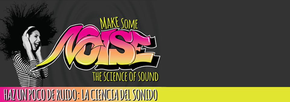 Make Some Noise: The Science of Sound